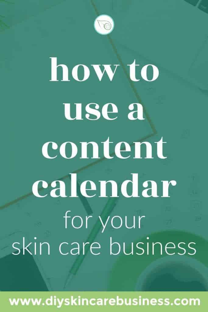 How to Use a Content Calendar for Your Skin Care Business pin