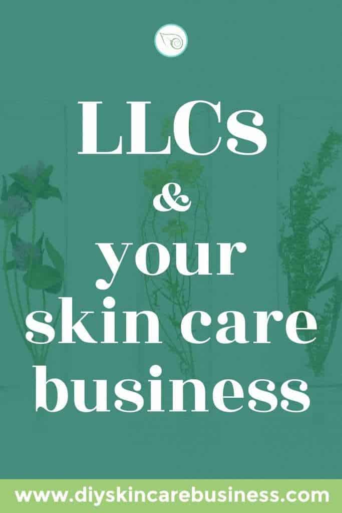 LLCs and Your Skin Care Business pin