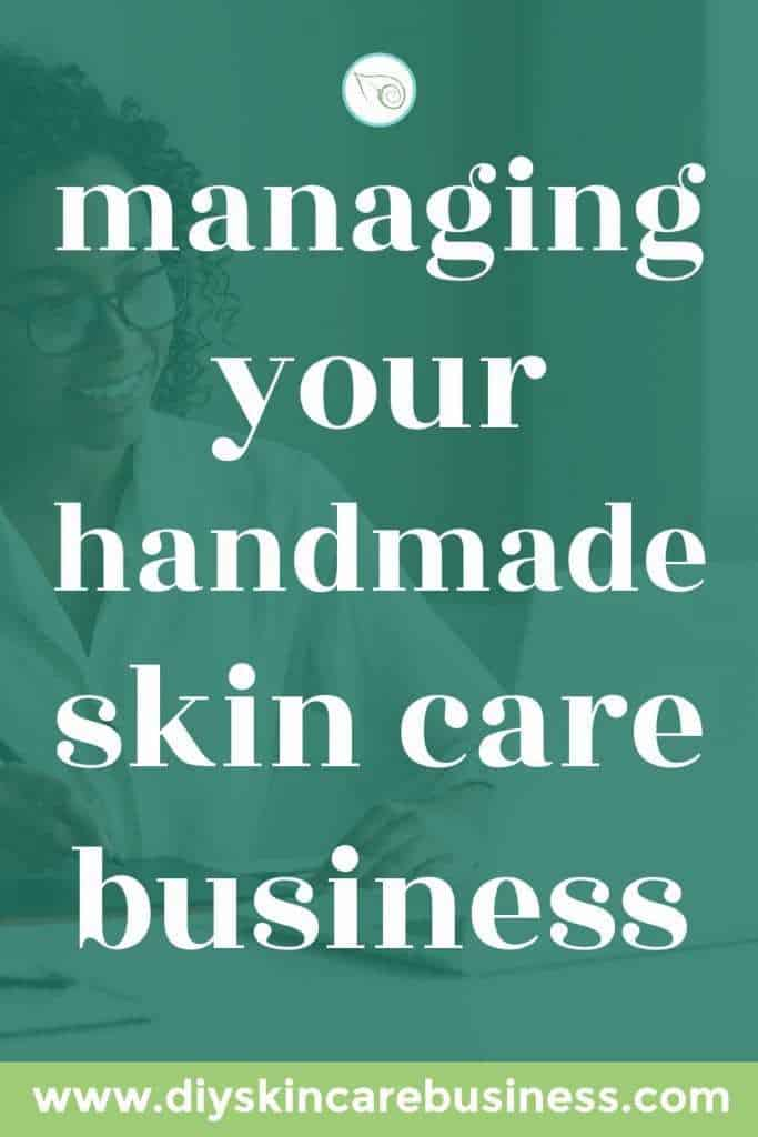 Resources to Help You Manage Your Handmade Skin Care Business