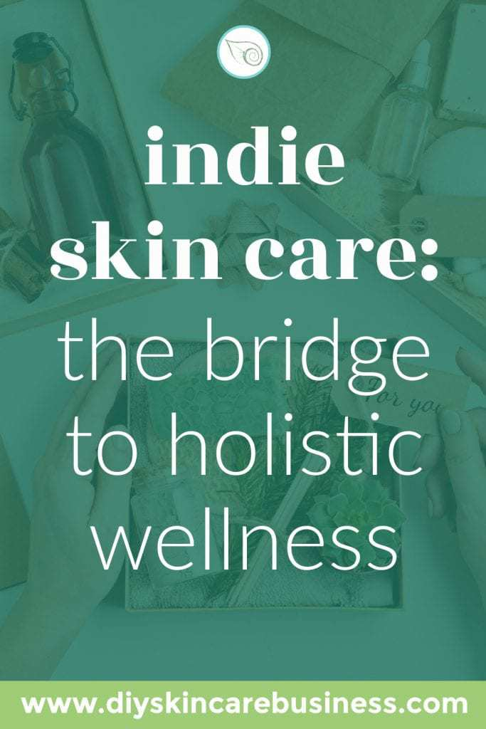Indie Skin Care and Holistic Wellness pin